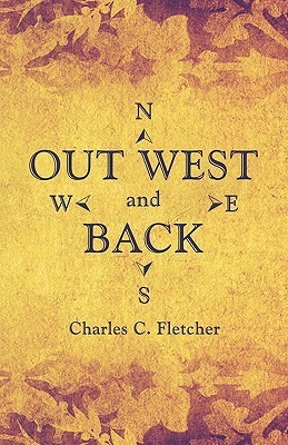 Out West and Back  by  Charles C. Fletcher