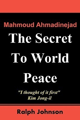 The Secret to World Peace  by  Ralph Johnson