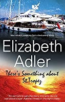 There's Something about St. Tropez. Elizabeth Adler