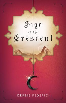 Sign of the Crescent Debbie Federici