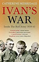 Ivan's War: The Red Army, 1939-45