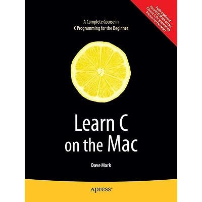Learn C on the Mac - Dave Mark
