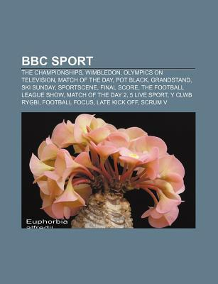 BBC Sport: The Championships, Wimbledon, Olympics on Television, Match of the Day, Pot Black, Grandstand, Ski Sunday, Sportscene, Source Wikipedia