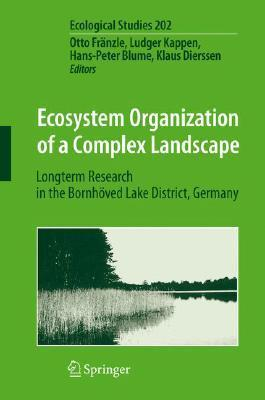 Ecosystem Organization Of A Complex Landscape: Long Term Research In The Bornhöved Lake District, Germany  by  Ludger Kappen