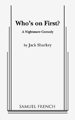 Whos on First?  by  Jack Sharkey