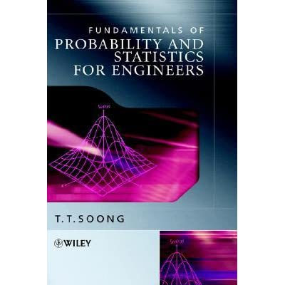 Fundamentals of Probability and Statistics for Engineers - T.T. Soong