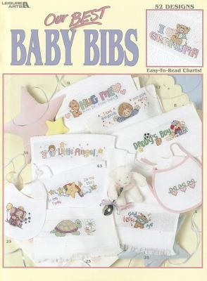 Our Best Baby Bibs  (Leisure Arts #3272)  by  Leisure Arts, Inc.