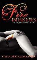 Fire in His Eyes (Dragon Elementals #1)