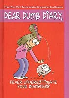 dear dumb diary never underestimate your dumbness book report Dear dumb diary #8: it's not my fault i know everything:  this book is in good condition and will be shipped within 48 hours of ordering given the book has had a .