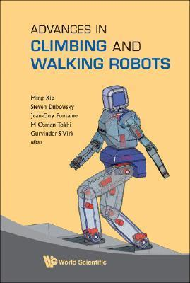Advances In Climbing And Walking Robots: Proceedings Of The 10th International Conference, (Clawar 2007), Singapore 16 18 July 2007  by  Ming Xie