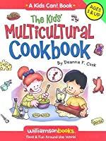 The Kids' Multicultural Cookbook: Food & Fun Around the World