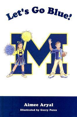 Lets Go Blue! M Aimee Aryal