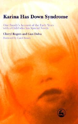 Karina Has Down Syndrome: One Familys Account of the Early Years with a Child who has Special Needs  by  Carol Bower