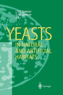 Yeasts In Natural And Artificial Habitats John F.T. Spencer