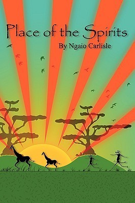 Place of the Spirits  by  Ngaio Carlisle