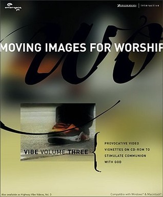 Vibe Volume Three: Provocative Video Vignettes on CD-ROM to Stimulate Communion with God Highway Video