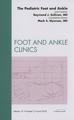The Pediatric Foot and Ankle  by  Raymond J. Sullivan