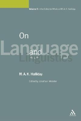 On Language and Linguistics: Volume 3  by  M.A.K. Halliday
