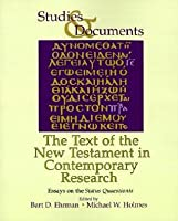 The Text of the New Testament in Contemporary Research: Essays on the Status Quaestionis (Studies & Documents)