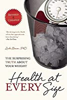 Health At Every Size: The Surprising Truth About Your Weight