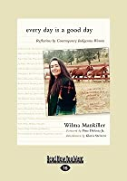 Every Day Is a Good Day: Reflections by Contemporary Indigenous Women (Easyread Large Edition)