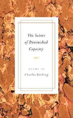The Saints of Diminished Capacity Charles Darling