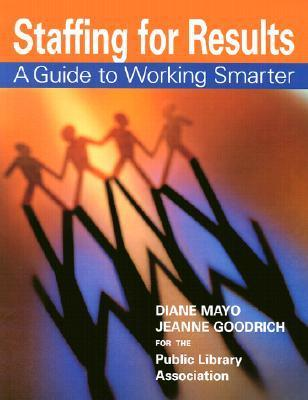 Staffing for Results  by  Diane Mayo