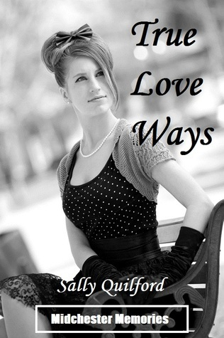 True Love Ways  by  Sally Quilford