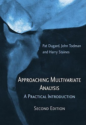 Approaching Multivariate Analysis, 2nd Edition: A Practical Introduction  by  Pat Dugard
