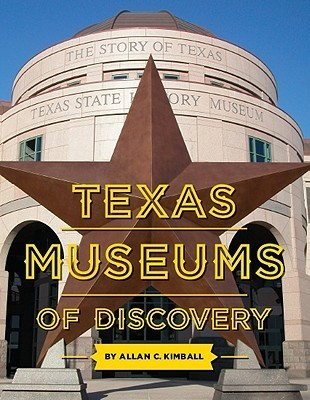 Texas Museums of Discovery Allan C. Kimball