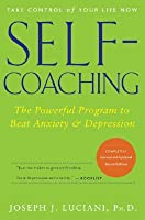 Self-Coaching: The Powerful Program to Beat Anxiety and Depression