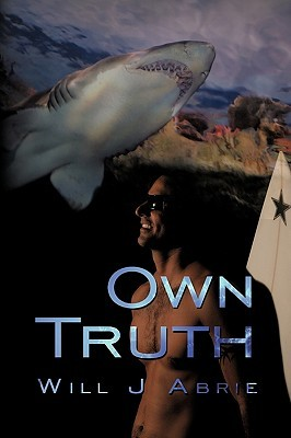 Own Truth  by  Will J Abrie