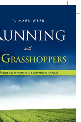 Running with the Grasshoppers R. Mark Webb