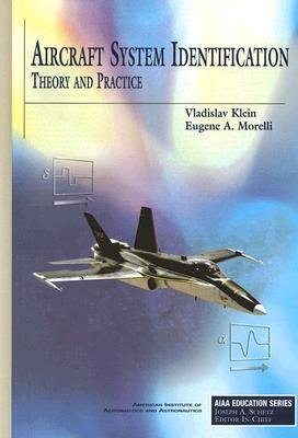 Aircraft System Identification: Theory and Practice  by  Vladislav Klein