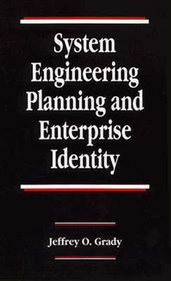 System Engineering Planning and Enterprise Identity  by  Jeffrey O. Grady