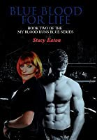 Blue Blood for Life (My Blood Runs Blue, #2)