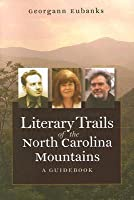 Literary Trails of the North Carolina Mountains: A Guidebook