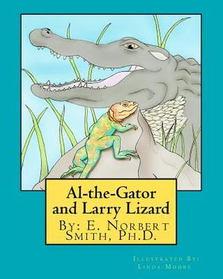 Al-The-Gator and Larry Lizard  by  E. Norbert Smith