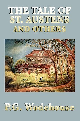 The Tale of St. Austens and Others  by  P.G. Wodehouse