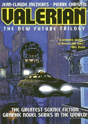 Valerian Volume 1: The New Future Trilogy: On the Frontiers/The Living Weapons/The Circles of Power  by  Jean-Claude Mézières