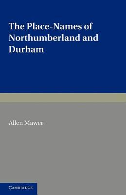 The Place-Names of Northumberland and Durham  by  Allen Mawer