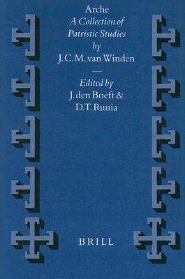 Arche: A Collection of Patristic Studies  by  J.C.M. van Winden