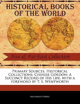 Chinese Gordon: A Succinct Record of His Life  by  Archibald Forbes