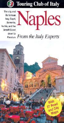 Naples: The Heritage Guide  by  Touring Club Italiano