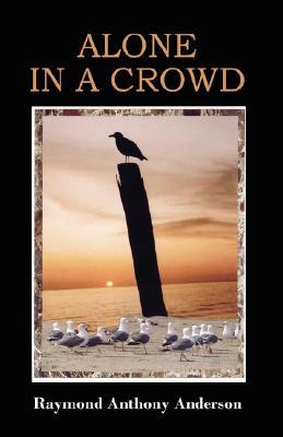 Alone in a Crowd  by  Raymond Anderson