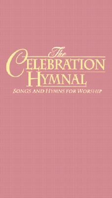 The Celebration Hymnal Burgundy: Songs and Hymns for Worship Containing Scriptures from New International Version, New American Standard Bible and the New King James Version Word Music
