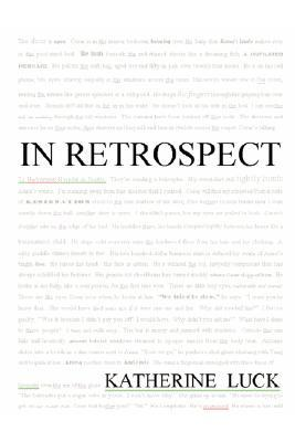 In Retrospect  by  Katherine Luck
