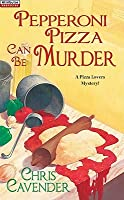 Pepperoni Pizza Can Be Murder (Pizza Lovers #2)