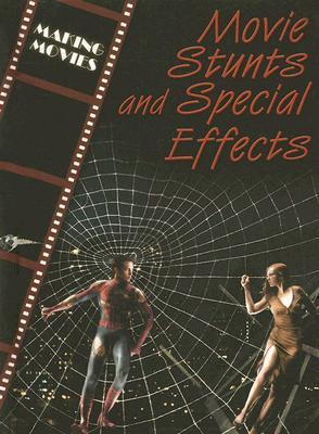 Movie Stunts and Special Effects Geoffrey M. Horn