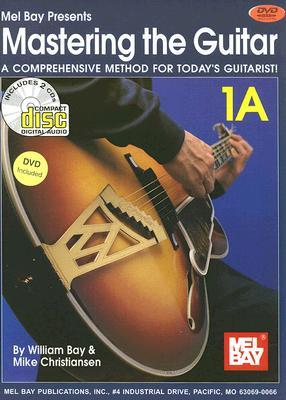 Mel Bay presents Mastering the Guitar Book 1A - Spiral Edition -- A Comprehensive Method for Todays Guitarist! William Bay